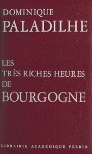 Dominique Paladilhe - Les très riches heures de Bourgogne.