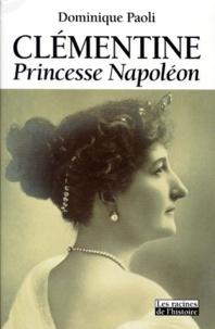 Dominique Paoli - Clémentine - Princesse Napoléon.