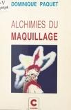 Dominique Paquet - Alchimies du maquillage.