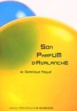 Dominique Paquet - Son parfum d'avalanche.