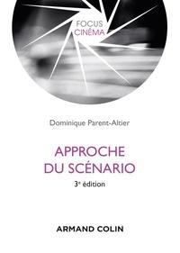 Dominique Parent-Altier - Approche du scénario.