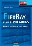 Dominique Paret - FlexRay et ses applications - Réseau multiplexé temps réel.