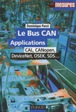 Dominique Paret - Le bus CAN Applications - CAL, CANopen, DeviceNet, OSEK, SDS....