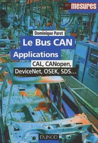 Dominique Paret - Le bus CAN Applications - CAL, CANopen, DeviceNet, OSEK, SDS....