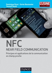 Dominique Paret et Xavier Boutonnier - NFC (Near Field Communication) - Principes et applications de la communication en champ proche.