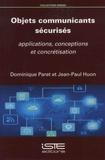 Dominique Paret et Jean-Paul Huon - Objets communicants sécurisés - Applications, conceptions et concrétisation.