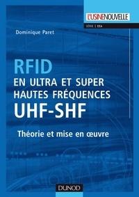 Dominique Paret - RFID en ultra et super hautes fréquences : UHF-SHF - Théorie et mise en oeuvre.