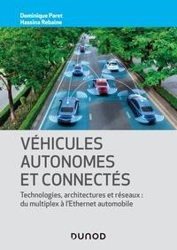 Dominique Paret et Hassina Rebaine - Véhicules autonomes et connectés - Techniques, technologies, architectures et réseaux: du multiplex à l'ethernet automobile.