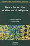 Dominique Paret et Pierre Crégo - Wearables, textiles et vêtements intelligents.