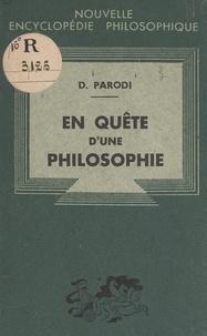 Dominique Parodi et Emile Bréhier - En quête d'une philosophie - Essais de philosophie première.