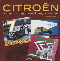 Dominique Pascal - Citroën à travers 1000 pages de catalogues, de 1919 à 1969.