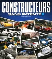 Dominique Pascal - Constructeurs sans patente - Et autres productions automobiles artisanales, Volume 2.