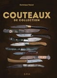 Dominique Pascal - Couteaux de collection.