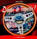 Dominique Pascal - Dingue de bagnoles ! - Itinéraires de babyboomers fous de voitures.