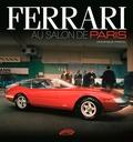 Dominique Pascal - Ferrari au Salon de Paris (1948-1988).
