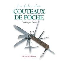 Dominique Pascal - La Folie des couteaux de poche.