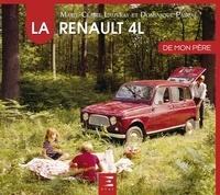 Dominique Pascal et Marie-Claire Lauvray - La Renault 4L de mon père.
