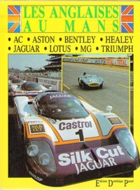 Dominique Pascal - Les Anglaises au Mans - AC, Aston Martin, Austin-Healey, Bentley, Jaguar, Lotus, MG, Triumph.
