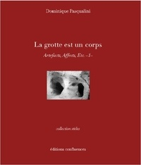 Deedr.fr La grotte est un corps - Artefacts, affects, etc. Tome 1 Image