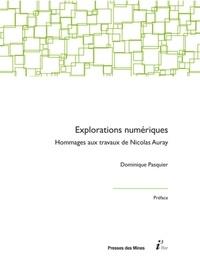 Dominique Pasquier - Explorations numériques - Hommages aux travaux de Nicolas Auray.