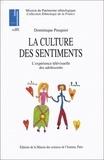 Dominique Pasquier - La culture des sentiments. - L'expérience télévisuelle des adolescents.