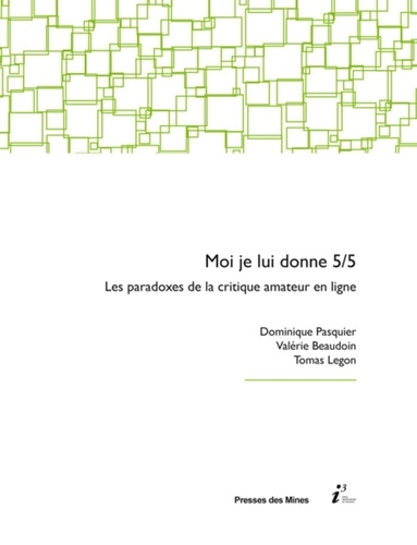 """Dominique Pasquier et Valérie Beaudouin - """"Moi, je lui donne 5/5"""" - Paradoxes de la critique amateur en ligne."""