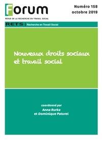 Dominique Paturel et Anna Rurka - Forum 158 : Nouveaux droits sociaux et travail social.