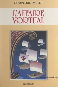 Dominique Paulet - L'affaire Vortual.