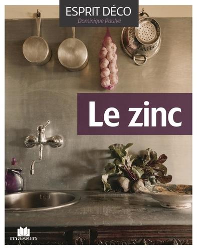 Le Zinc Idées Déco Pour La Maison Et Le Jardin Poche