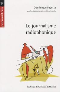 Dominique Payette - Le journalisme radiophonique.