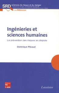 Dominique Pécaud - Ingénieries et sciences humaines - La prévention des risques en dispute.