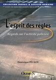 Dominique Pécaud - L'esprit des règles - Regards sur l'activité policière.