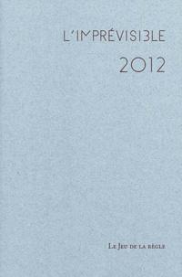 Dominique Pécaud - L'imprévisible 2012 - Registre des jours.