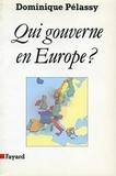 Dominique Pelassy - Qui gouverne en Europe ?.