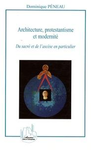 Architecture, protestantisme et modernité - Du sacré et de lascèse en particulier.pdf