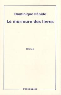 Dominique Pénide - Le murmure des livres.