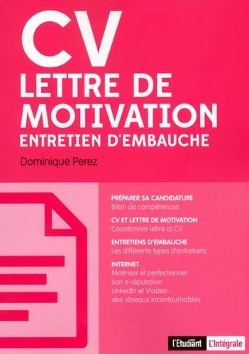 cv  lettre de motivation  entretien d u0026 39 embauche  dominique