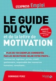 Dominique Perez - Le guide du CV et de la lettre de motivation.