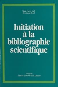 Dominique Perol et Marie-France Such - Initiation à la bibliographie scientifique.