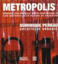 Dominique Perrault - Metropolis ? - Bordeaux, Lyon, Marseille, Nantes-Saint-Nazaire, Paris - Cinq métropoles en regard du Grand Paris. 1 DVD