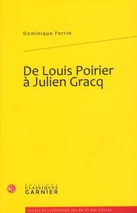 Dominique Perrin - De Louis Poirier à Julien Gracq.
