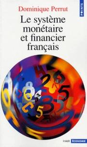 Dominique Perrut - Le système monétaire et financier français.
