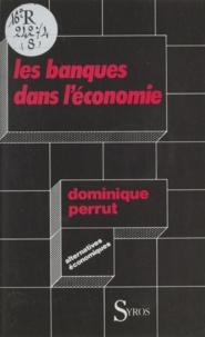 Dominique Perrut - Les Banques dans l'économie.