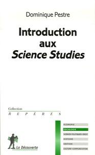 Dominique Pestre - Introduction aux Science Studies.
