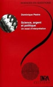 Téléchargements ebook pdf free Science, argent et politique  - Un essai d'interprétation 9782738011008 en francais