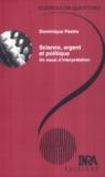 Dominique Pestre - Science, argent et politique - Un essai d'interprétation.
