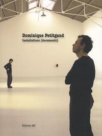 Dominique Petitgand - Dominique Petitgand - Installations (documents).