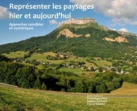 Dominique Pety et Hélène Schmutz - Représenter les paysages hier et aujourd'hui - Approches sensibles et numériques.