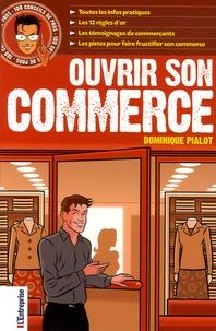 Dominique Pialot - Ouvrir son commerce.