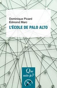 Dominique Picard et Edmond Marc - L'école de Palo Alto.